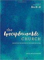 The Unexplainable Church - Ladies Bible Study